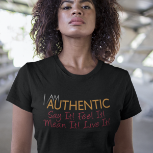 I Am Authentic Say It  T-Shirt