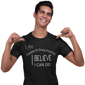 I Am Capable Of Doing Anything I Believe I Can Do! T-Shirt