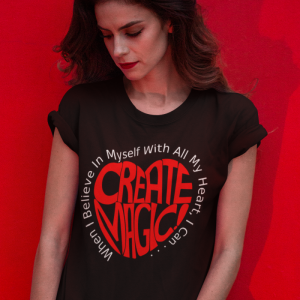 When I Believe In Myself With My Whole Heart, I Can Create Magic! T-Shirt