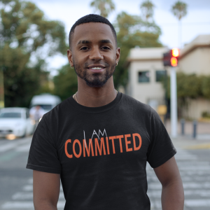 I Am Committed T-Shirt