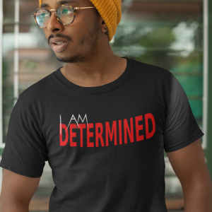 I Am Determined T-Shirt