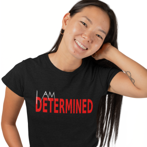 I Am Determined Woman's T-Shirt