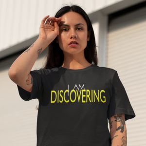 I Am Discovering Woman's T-Shirt