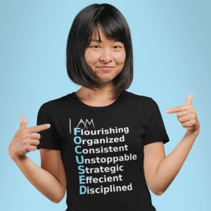 I Am Focused Word Power T-Shirt
