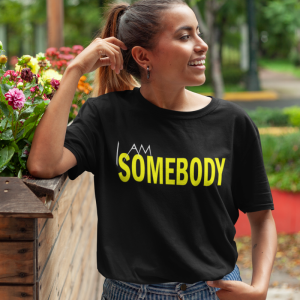 I Am Somebody Woman's T-Shirt